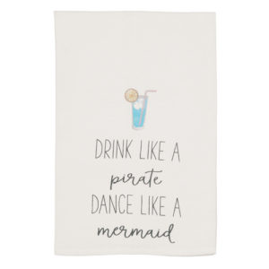 Drink Like A Pirate Dance Like A Mermaid Towel